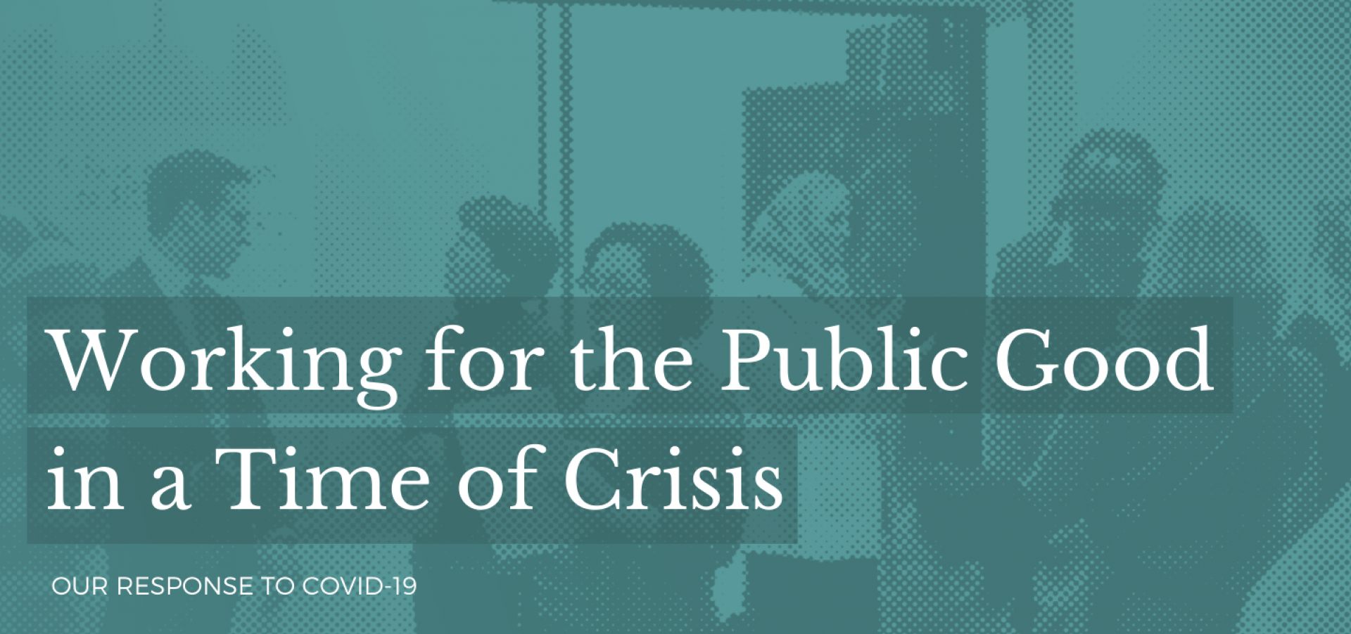 Working for the Public Good in a Time of Crisis